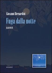 Fuga dalla notte - Giovanni Bernardini - copertina