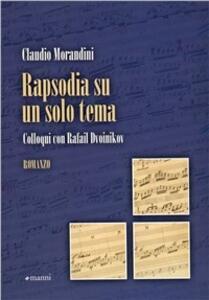Rapsodia su un solo tema. Colloqui con Rafail Dvoinikov - Claudio Morandini - copertina