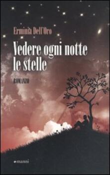 Vedere ogni notte le stelle - Erminia Dell'Oro - copertina