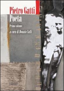 Pietro Gatti poeta. Vol. 1 - copertina