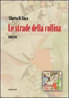 Le strade della collina - Alberto Di Raco - copertina