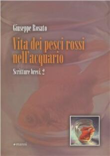 Vita dei pesci rossi nell'acquario - Giuseppe Rosato - copertina