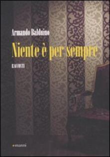 Niente è per sempre - Armando Balduino - copertina