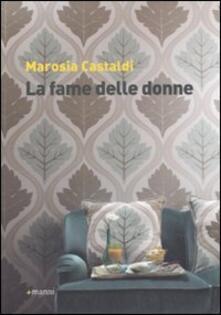 La fame delle donne - Marosia Castaldi - copertina
