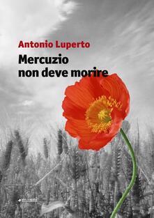 Mercuzio non deve morire - Antonio Luperto - copertina