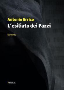 L' esiliato dei pazzi - Antonio Errico - copertina