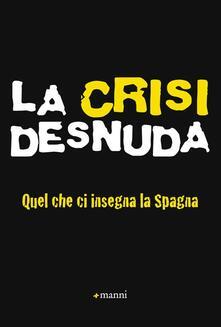 La crisi desnuda. Quel che ci insegna la Spagna - copertina