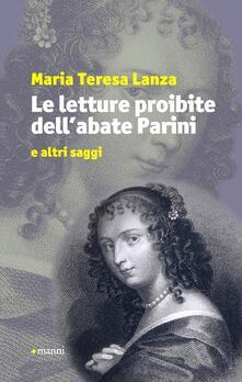 Le letture proibite dell'abate Parini e altri saggi - M. Teresa Lanza - copertina