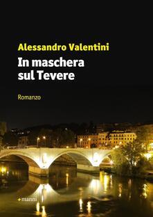 In maschera sul Tevere - Alessandro Valentini - copertina