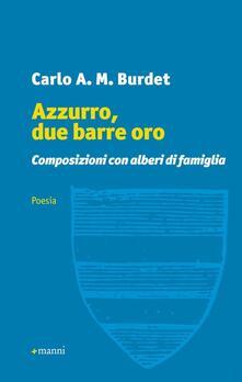 Azzurro, due barre oro. Composizioni con alberi di famiglia - Carlo A. Burdet - copertina