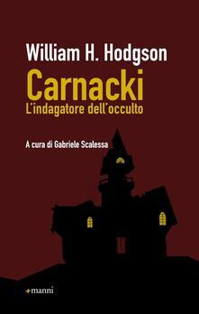 Carnacki. L'indagatore dell'occulto - William H. Hodgson - copertina
