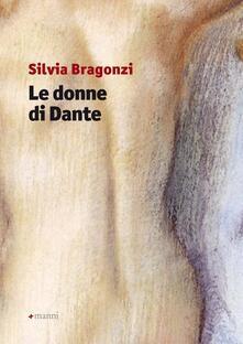 Le donne di Dante - Silvia Bragonzi - copertina
