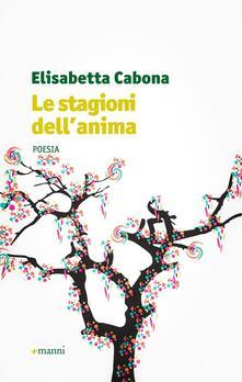 Le stagioni dell'anima - Elisabetta Cabona - copertina