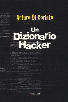 Un dizionario hacker - Arturo Di Corinto - copertina