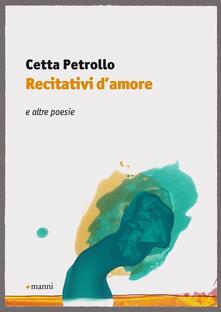 Recitativi d'amore. E altre poesie - Cetta Petrollo - copertina