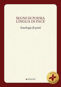 Segni di poesia lingua di pace. Antologia di poeti