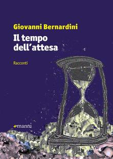Il tempo dell'attesa - Giovanni Bernardini - copertina