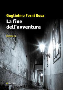 La fine dell'avventura - Guglielmo Forni Rosa - copertina