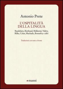 Daddyswing.es L' ospitalità della lingua. Baudelaire, Rimbaud, Mallarmé, Valéry, Rilke, Celan, Machado, Bonnefoy e altri. Testo originale a fronte Image
