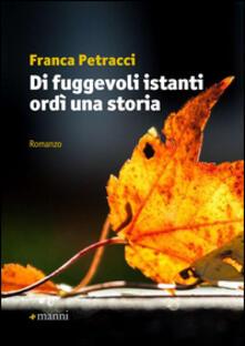 Di fuggevoli istanti ordì una storia - Franca Petracci - copertina