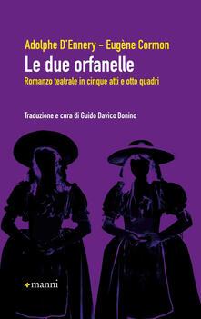 Le due orfanelle. Romanzo teatrale in cinque atti e otto quadri - Adolphe D'Ennery,Eugène Cormon - copertina