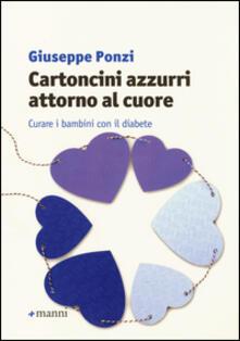 Cartoncini azzurri attorno al cuore. Curare i bambini con il diabete - Giuseppe Ponzi - copertina