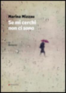 Se mi cerchi non ci sono - Marina Mizzau - copertina