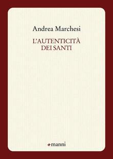 L' autenticità dei santi - Andrea Marchesi - copertina