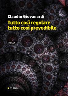 Tutto così regolare tutto così prevedibile - Claudio Giovanardi - copertina