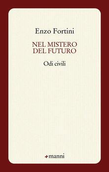 Nel mistero del futuro. Odi civili - Enzo Fortini - copertina