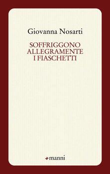 Soffriggono allegramente i fiaschetti - Giovanna Nosarti - copertina