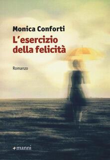 L' esercizio della felicità - Monica Conforti - copertina