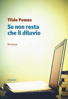 Se non resta che il diluvio - Tilde Pomes - copertina
