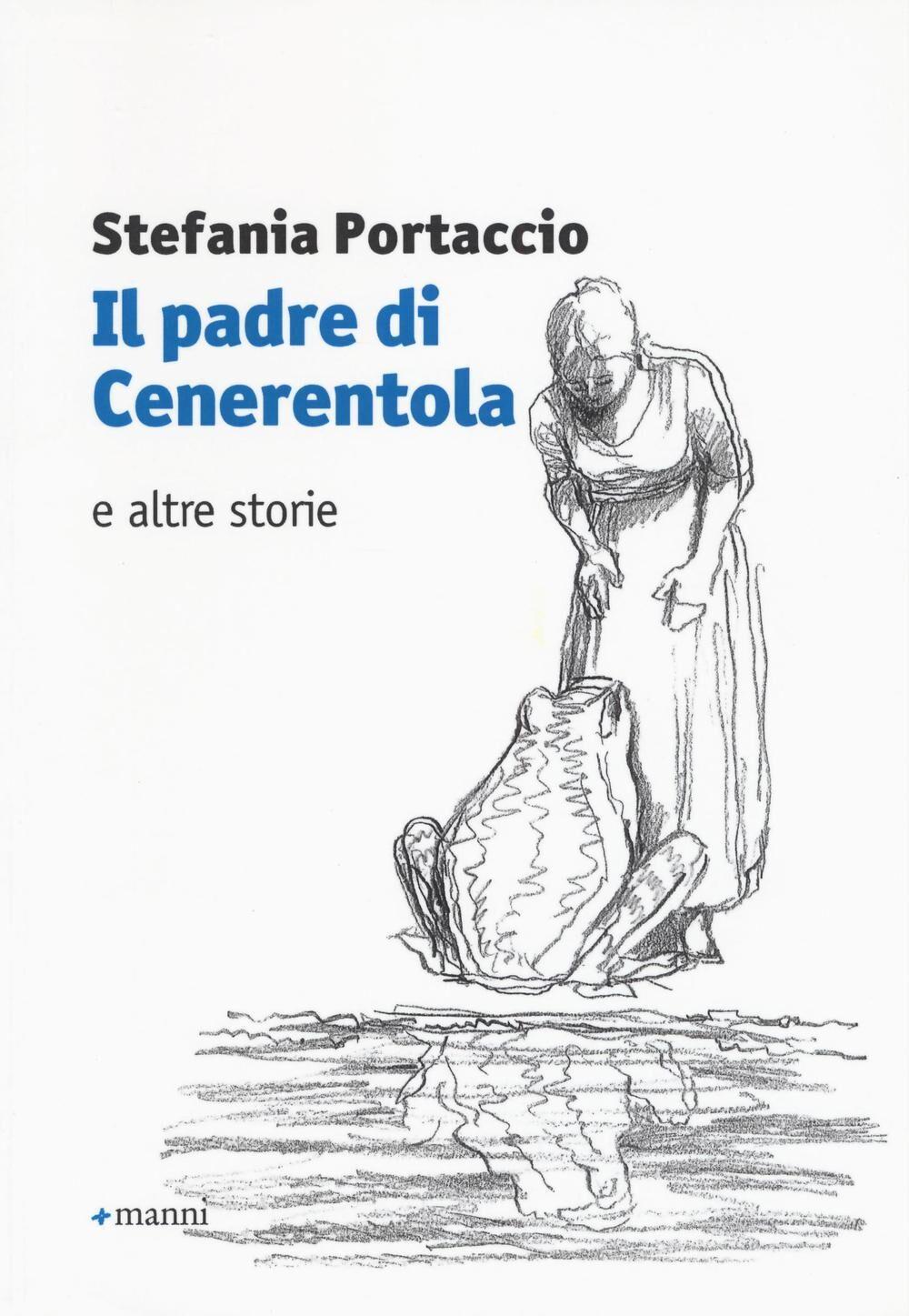 Il padre di Cenerentola e altre storie