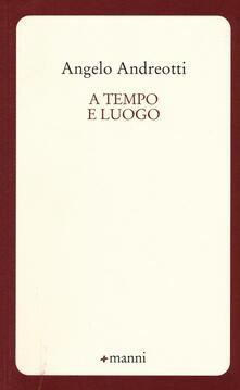 A tempo e luogo - Angelo Andreotti - copertina