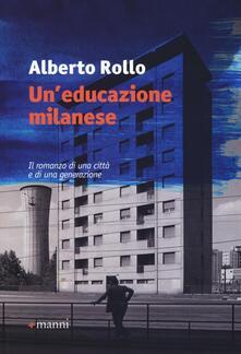 Un' educazione milanese - Alberto Rollo - copertina