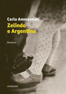 Zelindo e Argentina - Carla Ammannati - copertina