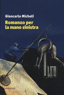 Romanzo per la mano sinistra - Giancarlo Micheli - copertina