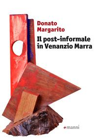 Il Il post-informale in Venanzio Marra - Margarito Donato - wuz.it