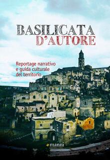 Basilicata d'autore. Reportage narrativo e guida culturale del territorio - copertina