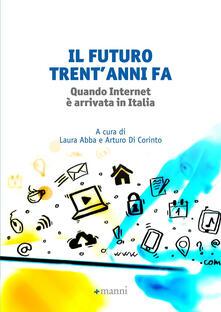 Il futuro trent'anni fa. Quando internet è arrivata in Italia - copertina