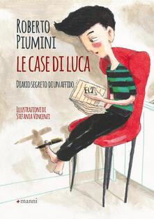 Le case di Luca. Diario segreto di un affido - Roberto Piumini - copertina