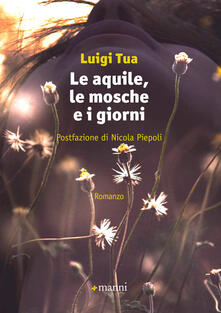Le aquile, le mosche e i giorni - Luigi Tua - copertina