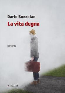 La vita degna - Dario Buzzolan - copertina