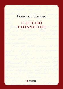 Il secchio e lo specchio - Francesco Lorusso - copertina