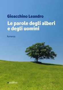 Le parole degli alberi e degli uomini - Gioacchino Leandro - copertina