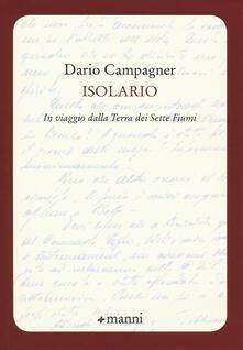 Isolario. In viaggio dalla Terra dei Sette Fiumi - Dario Campagner - copertina