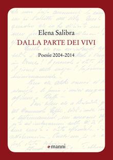 Dalla parte dei vivi. Poesie 2004-2014 - Elena Salibra - copertina