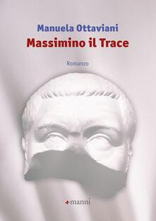 Massimino il Trace - Manuela Ottaviani - copertina
