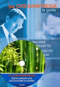 Come avviare una coltivazione di bambù. Con aggiornamento 2018. Con CD-ROM
